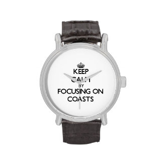 Keep Calm by focusing on Coasts Wrist Watches