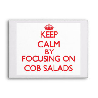 Keep Calm by focusing on Cob Salads Envelopes