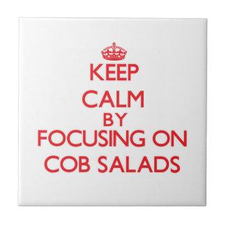 Keep Calm by focusing on Cob Salads Ceramic Tile