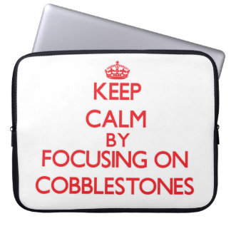 Keep Calm by focusing on Cobblestones Laptop Sleeves
