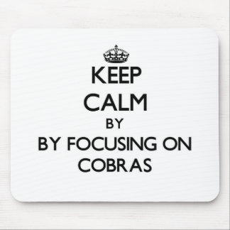 Keep calm by focusing on Cobras Mouse Pad