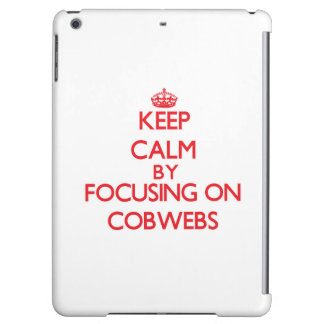 Keep Calm by focusing on Cobwebs Case For iPad Air