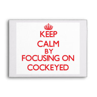 Keep Calm by focusing on Cockeyed Envelope