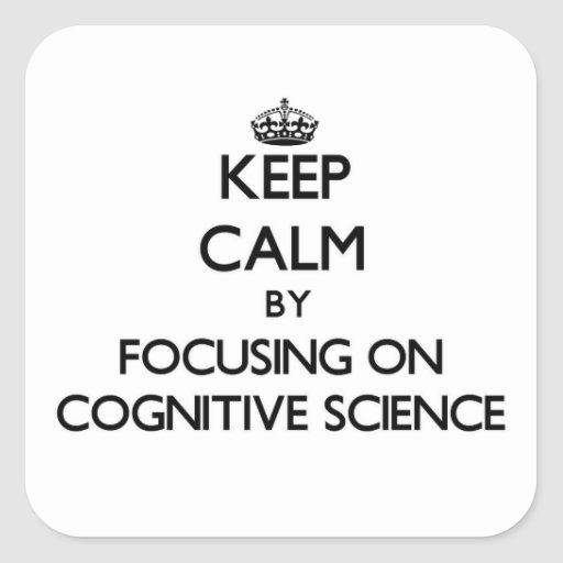 Keep calm by focusing on Cognitive Science Stickers