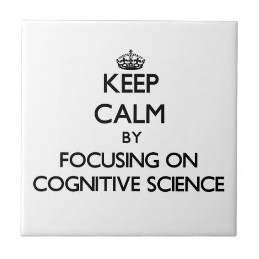 Keep calm by focusing on Cognitive Science Tile