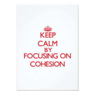 Keep Calm by focusing on Cohesion 5x7 Paper Invitation Card