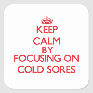 Keep Calm by focusing on Cold Sores Sticker