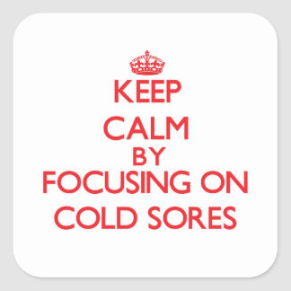 Keep Calm by focusing on Cold Sores Stickers