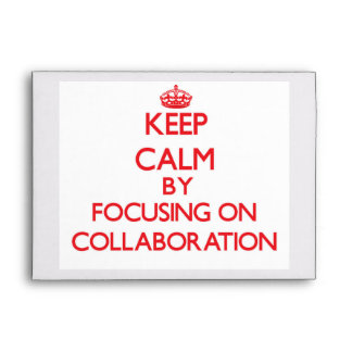 Keep Calm by focusing on Collaboration Envelope