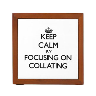 Keep Calm by focusing on Collating Pencil Holder