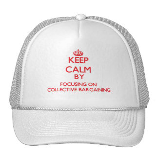 Keep Calm by focusing on Collective Bargaining Mesh Hats