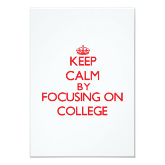 Keep Calm by focusing on College Custom Announcement