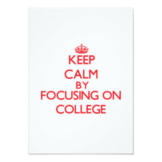 Keep Calm by focusing on College Invite