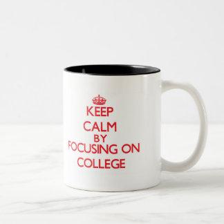 Keep Calm by focusing on College Two-Tone Coffee Mug