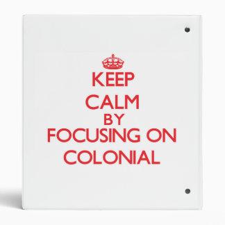 Keep Calm by focusing on Colonial Vinyl Binder