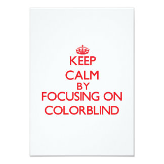 Keep Calm by focusing on Colorblind 3.5x5 Paper Invitation Card