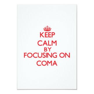 "Keep Calm by focusing on Coma 3.5"" X 5"" Invitation Card"