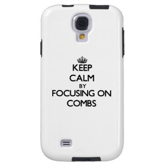 Keep Calm by focusing on Combs Galaxy S4 Case