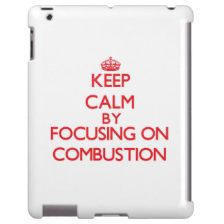 Keep Calm by focusing on Combustion