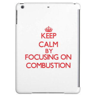 Keep Calm by focusing on Combustion Cover For iPad Air