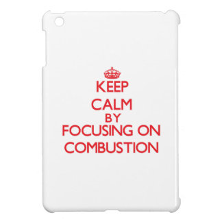 Keep Calm by focusing on Combustion iPad Mini Covers