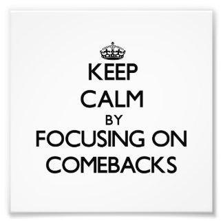 Keep Calm by focusing on Comebacks Photo