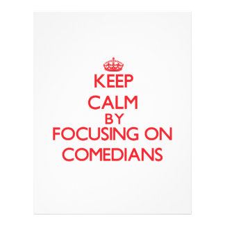 Keep Calm by focusing on Comedians Flyer