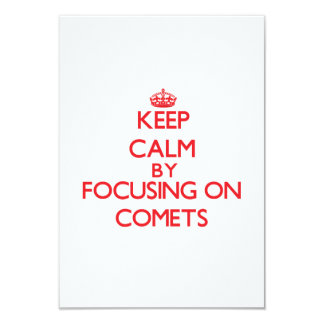 Keep Calm by focusing on Comets 3.5x5 Paper Invitation Card