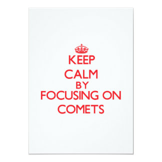 Keep Calm by focusing on Comets 5x7 Paper Invitation Card