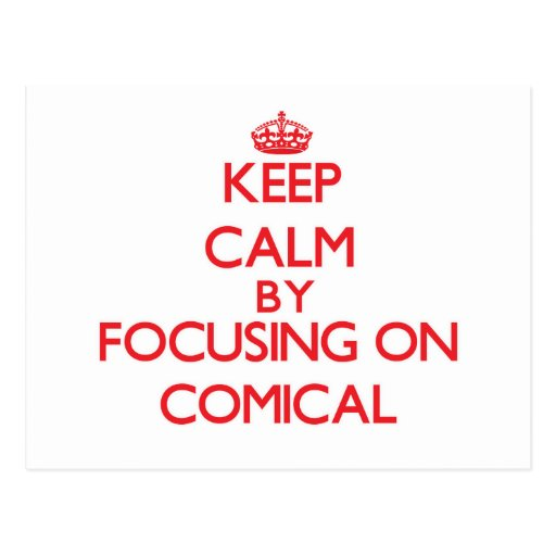 Keep Calm by focusing on Comical Post Cards