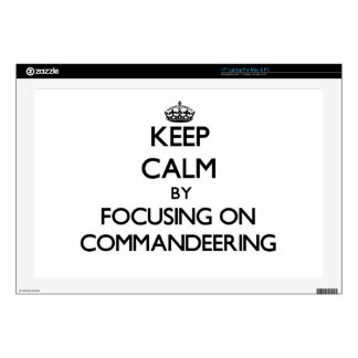 Keep Calm by focusing on Commandeering Decals For Laptops
