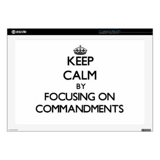 Keep Calm by focusing on Commandments Skins For Laptops