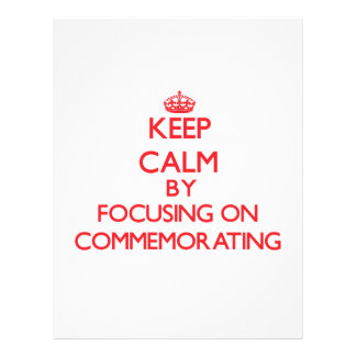 Keep Calm by focusing on Commemorating Flyer Design
