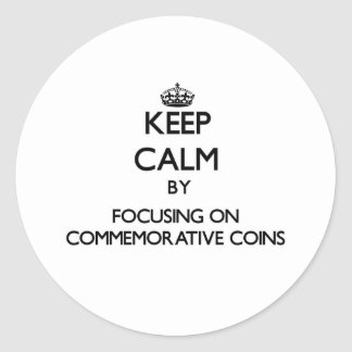 Keep Calm by focusing on Commemorative Coins Stickers