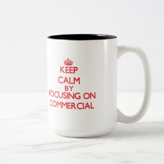 Keep Calm by focusing on Commercial Two-Tone Coffee Mug