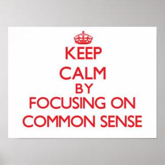 Keep Calm by focusing on Common Sense Print
