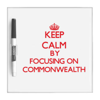 Keep Calm by focusing on Commonwealth Dry-Erase Board