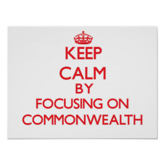 Keep Calm by focusing on Commonwealth Posters