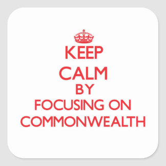Keep Calm by focusing on Commonwealth Square Sticker
