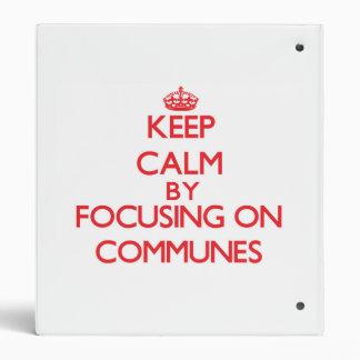 Keep Calm by focusing on Communes Vinyl Binders