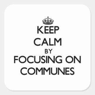 Keep Calm by focusing on Communes Sticker