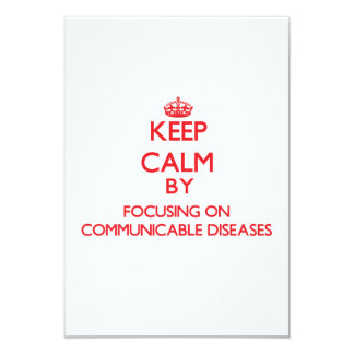 Keep Calm by focusing on Communicable Diseases Custom Invitation