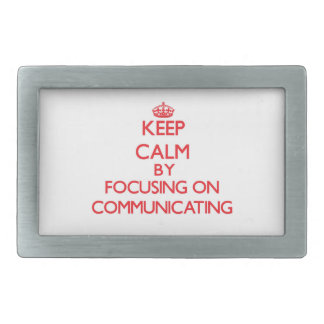 Keep Calm by focusing on Communicating Belt Buckle