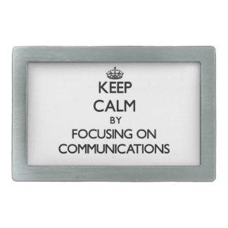 Keep Calm by focusing on Communications Rectangular Belt Buckle