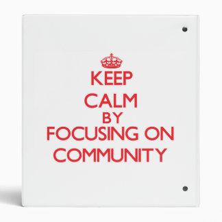 Keep Calm by focusing on Community Vinyl Binders