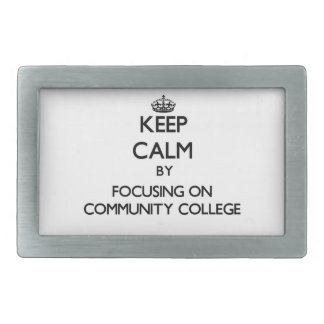Keep Calm by focusing on Community College Belt Buckles