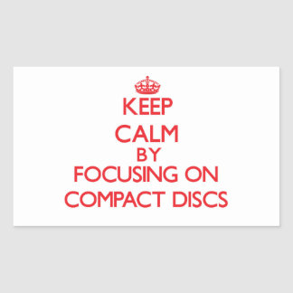 Keep Calm by focusing on Compact Discs Stickers