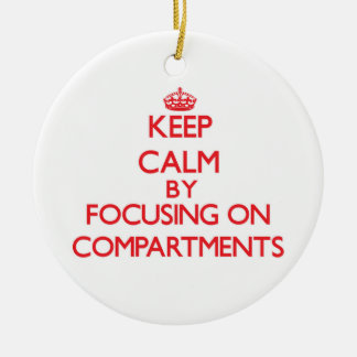 Keep Calm by focusing on Compartments Double-Sided Ceramic Round Christmas Ornament