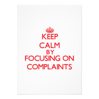 Keep Calm by focusing on Complaints Cards