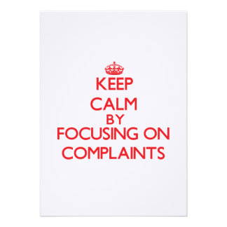 Keep Calm by focusing on Complaints Personalized Invitations